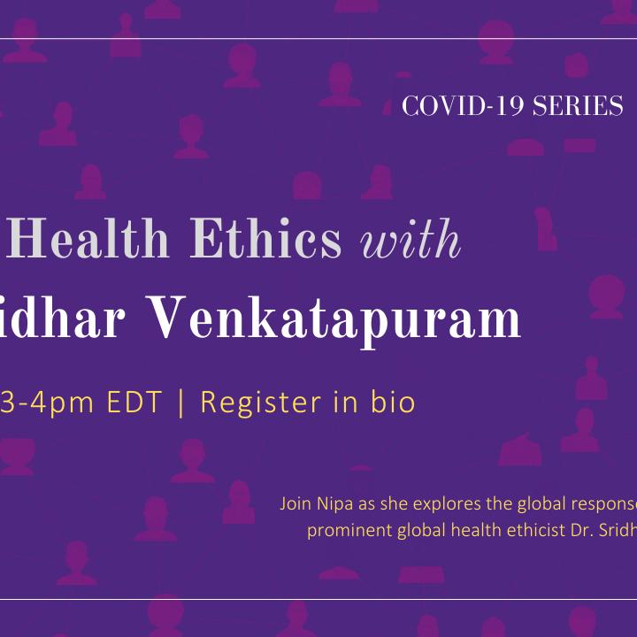 Global Health Ethics with Dr. Sridhar Venkatapuram