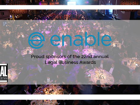 Enable are proud to announce that we are one of the main sponsors at the Legal Business Awards 2019