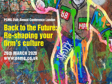 "PSMG 24th Annual Conference: ""Back to the Future: Re-shaping your firm's culture"""