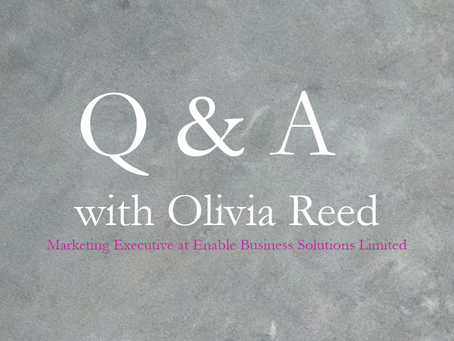 Interview with Olivia Reed – Marketing Executive Enable Business Solutions