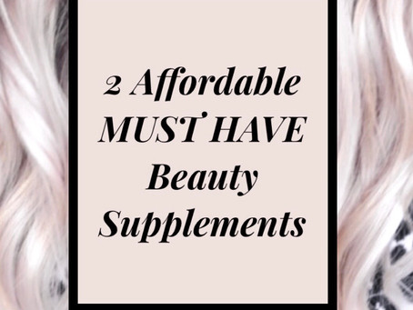 2 Affordable Beauty Supplements That Every Woman Should Be Taking