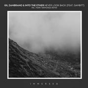 Gil Zambrano & Into the Ether Never Look Back (feat. Gambitt)