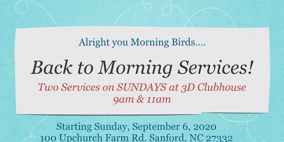 Going Back to Morning Services at the 3D Clubhouse!