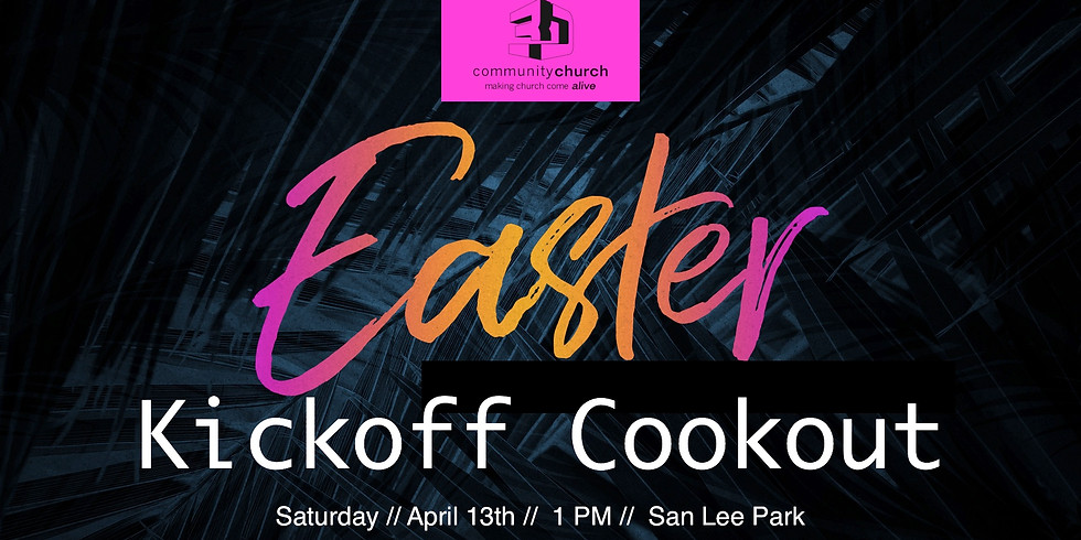 Easter Kickoff Cookout