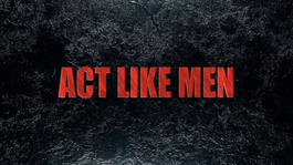ACT-LIKE-MEN3.png