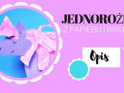 Magiczny Jednorożec- Papier i bibułka