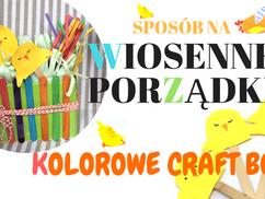 Sposób na wiosenne porządki- KOLOROWE CRAFT BOXY