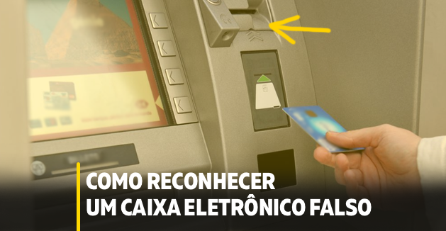 Como reconhecer um caixa eletrônico falso