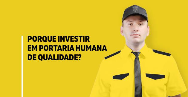 Porque investir em Portaria Humana de qualidade?