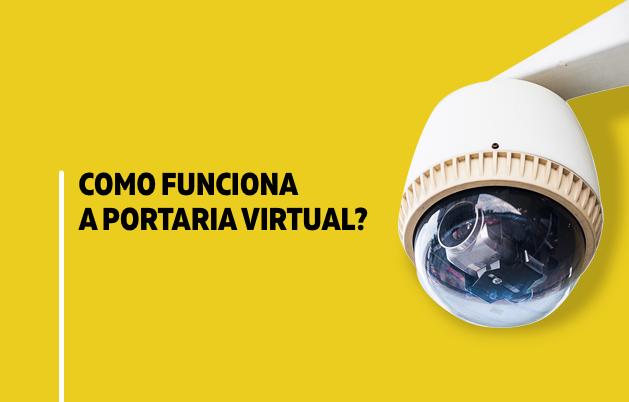 Como funciona a Portaria Virtual ?