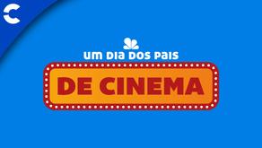 Promoção Um Dia dos Pais de Cinema
