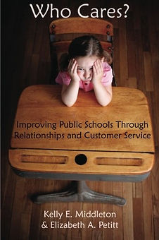 Who Cares? Improving Public Schools Through Relationships an Customer Service