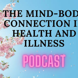 The Mind-Body Connection in Health and Illness