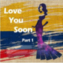 Love you Soon Part 1.jpg