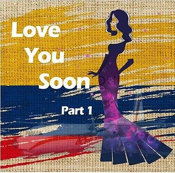 Love you Soon Part 1.jpg
