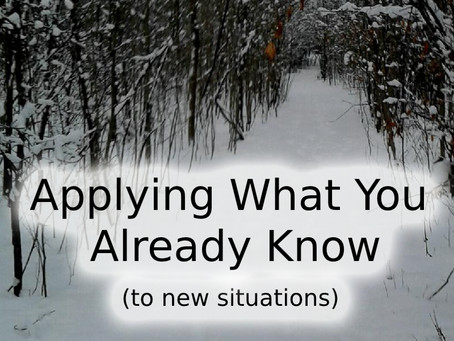 Applying What You Already Know to New Situations