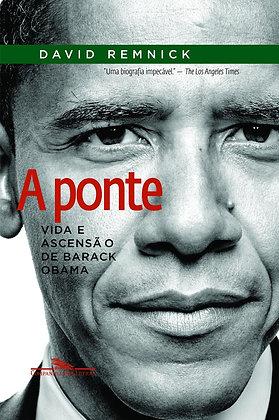 A Ponte. A vida e Ascensão de Barack Obama