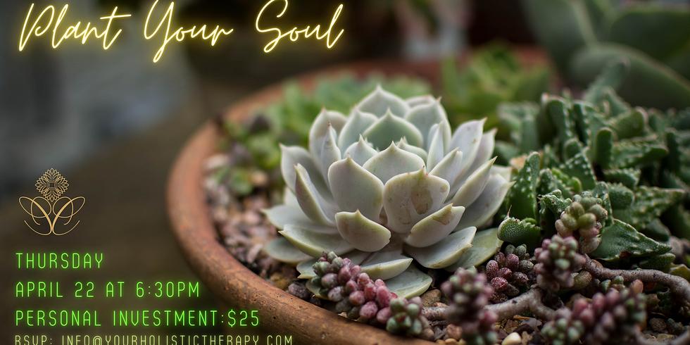 Plant Your Soul