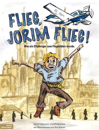 Flieg, Jorim flieg!