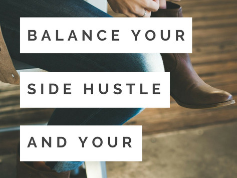 Finding Balance with Your Side Hustle and Your Full Time Job