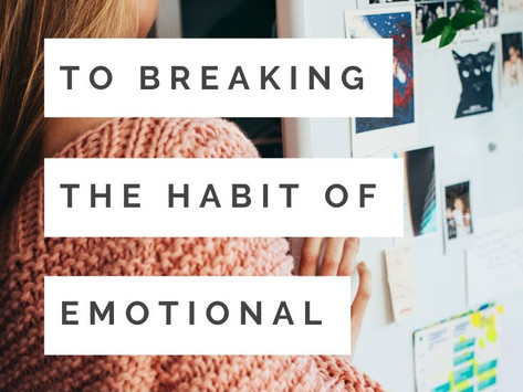The Secret to breaking the Emotional Eating Habit