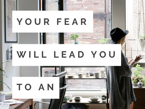 Why You Should Follow Your Fear