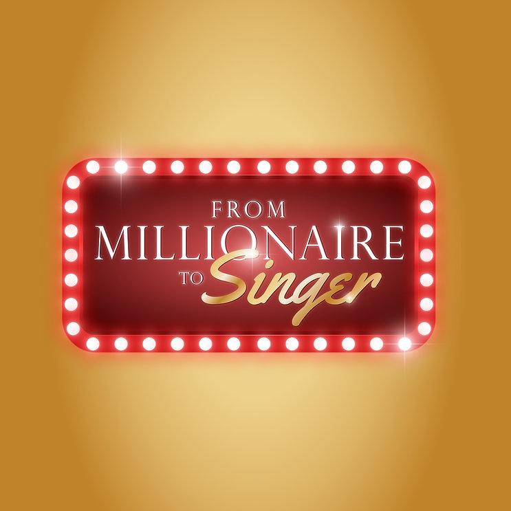 From Millionaire to Singer1.jpg