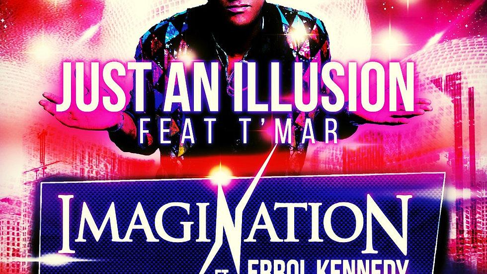 Just An Illusion  Ft. Errol Kennedy & T'mar [Radio Edit] - Single