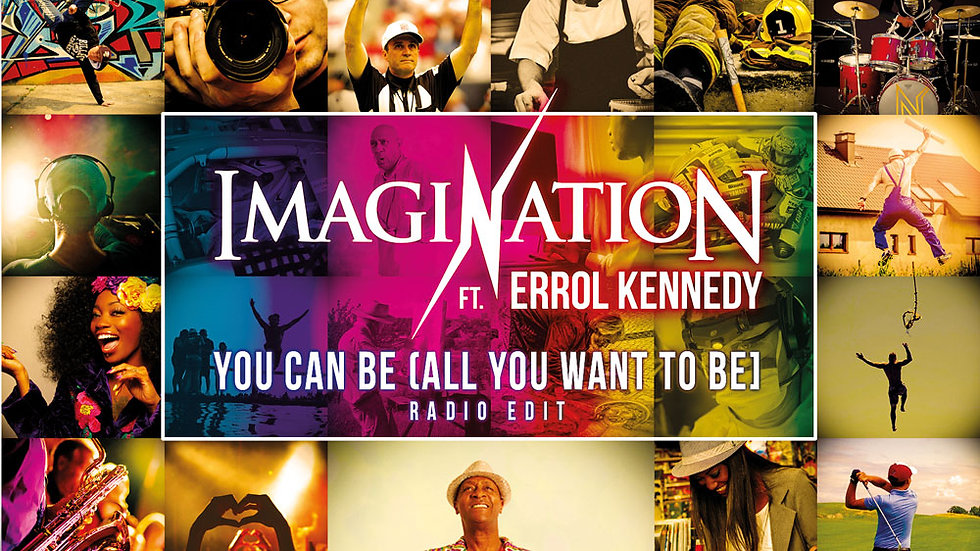 YOU CAN BE (All You Want To Be) [Radio Edit] IMAGINATION ft Errol Kennedy