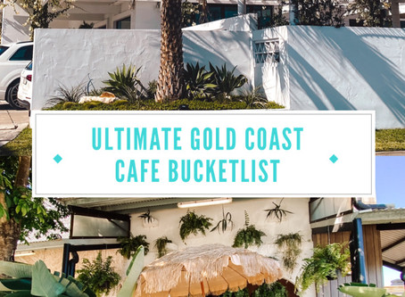 The Ultimate Gold Coast Cafe Bucket list