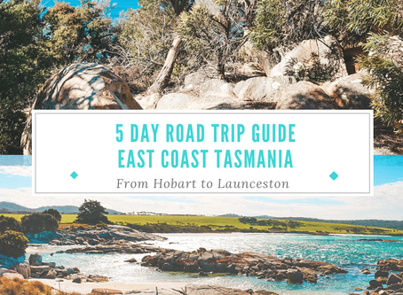 A 5 Day Road Trip Itinerary to Tasmania's East Coast: From Hobart to Launceston (Maps included)