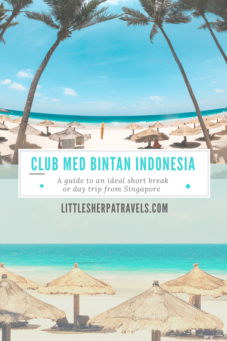 Club Med Bintan Indonesia Travel guide weekend day trip from Singapore