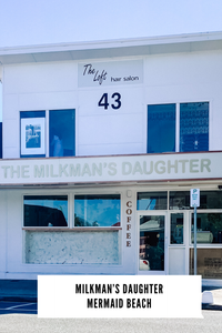 The Milkman's Daughter, Mermaid Beach