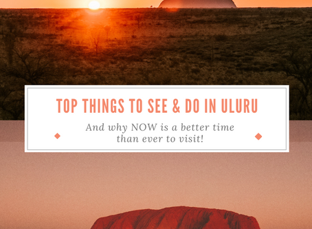 Top things to see & do in Uluru, NT in 3 days & why NOW is a better time than ever to visit