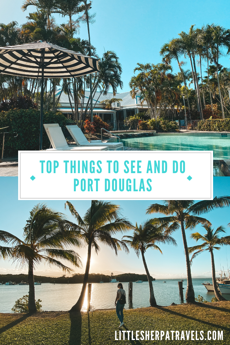 Top things to see and do in Port Douglas, Tropical North Queensland: A 5 day travel guide