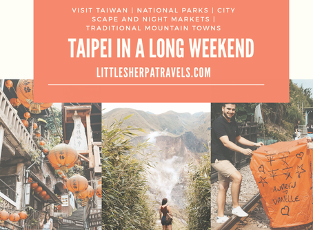 Experience Taipei, Taiwan in a three day long weekend