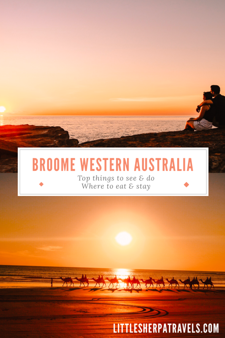 Broome travel guide top things to see and do where to eat and stay