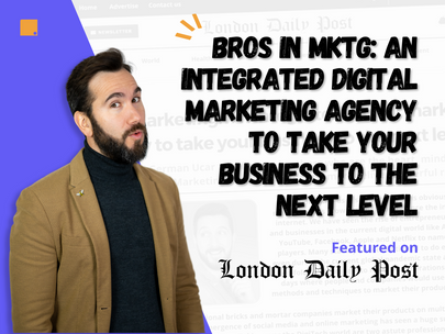 Bros in Marketing: An integrated digital marketing agency to take your business to the next level!