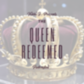 Queen Redeemed Podcast.png