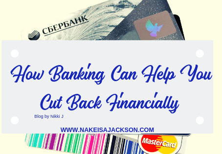 How Banking Helped Me Cut Back Financially