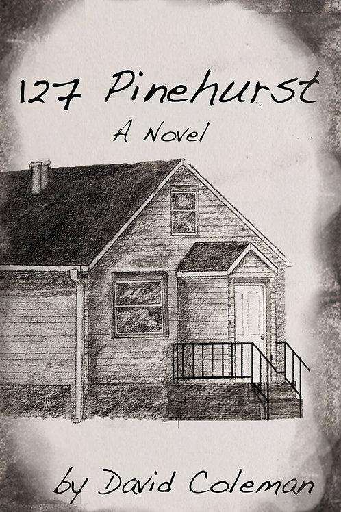 127 Pinehurst, A Novel