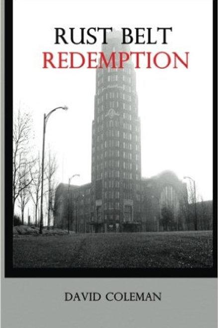 Rust Belt Redemption by Dave Coleman