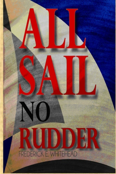 All Sail, No Rudder