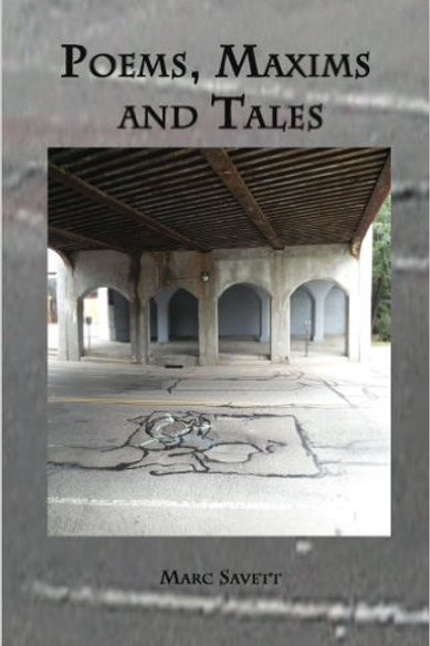 Poems, Maxims and Tales by Marc Savett