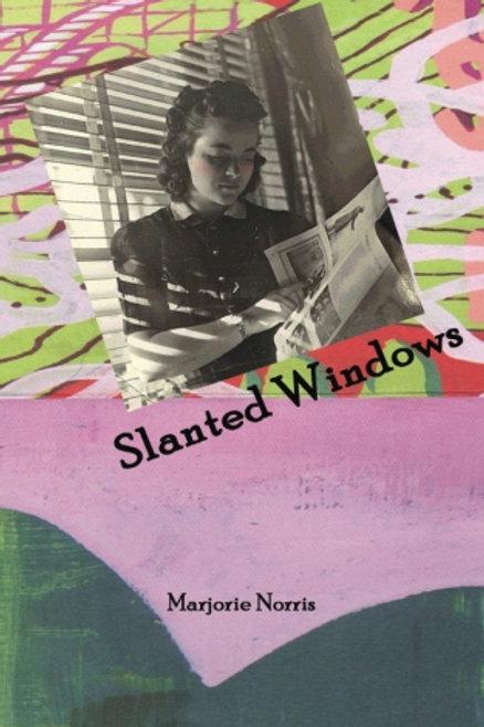 Slanted Windows by Marjorie Norris