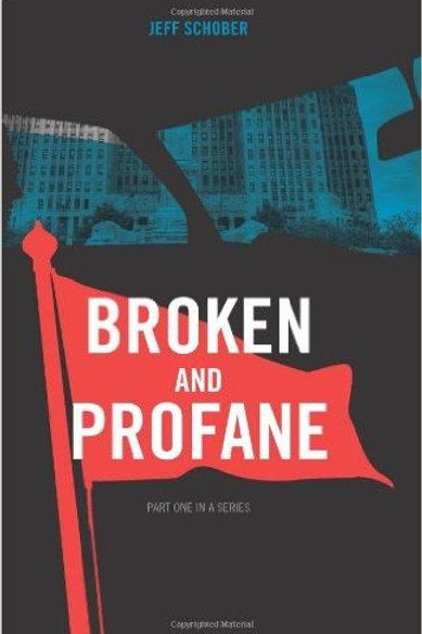 Broken and Profane by Jeff Schober