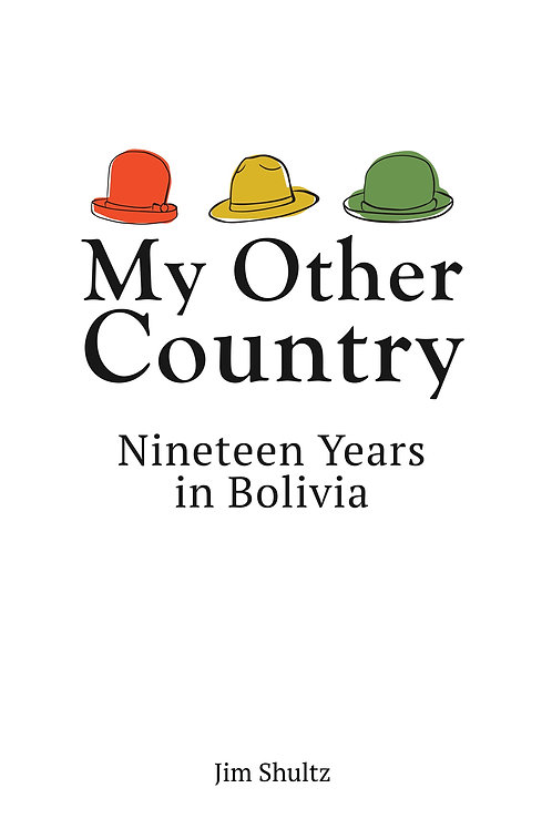 My Other Country: Nineteen Years in Bolivia