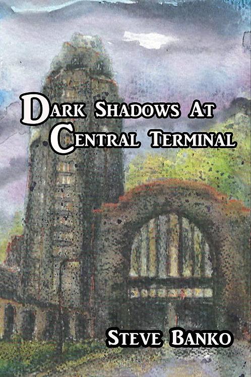 Dark Shadows at Central Terminal