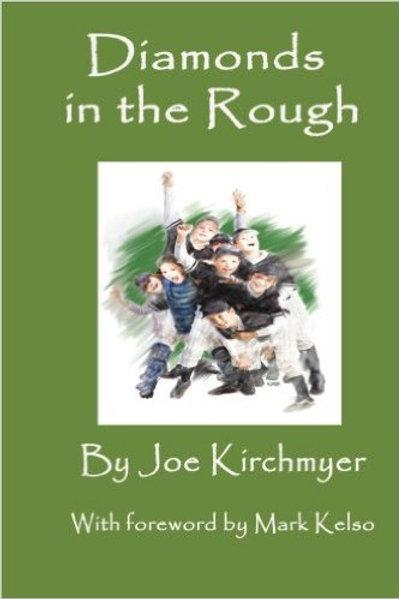 Diamonds in the Rough by Joe Kirchmyer