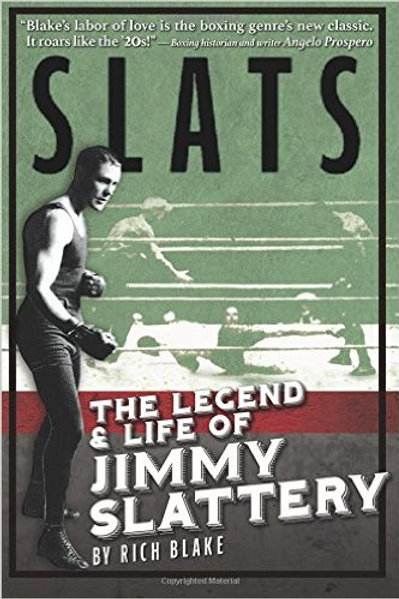 Slats: The Legend and Life of Jimmy Slattery